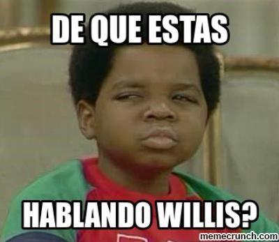 De que hablas Wllis